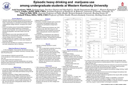 Episodic heavy drinking and marijuana use among undergraduate students at Western Kentucky University Ariel Sarmiento, MPH, Epidemiologist, Purchase District.