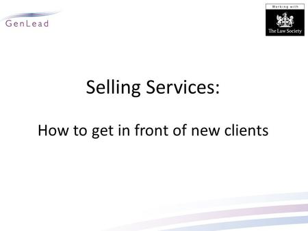 Selling Services: How to get in front of new clients.