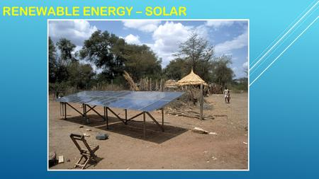 RENEWABLE ENERGY – SOLAR. DIRECT SOLAR ENERGY  Varies with latitude, season, time of day, and cloud cover.
