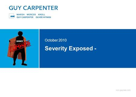 Www.guycarp.com Severity Exposed - October 2010. www.guycarp.com Severity Exposed - Putting the jacket back on October 2010.