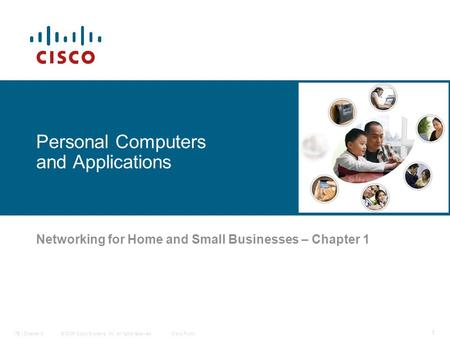 © 2006 Cisco Systems, Inc. All rights reserved.Cisco PublicITE I Chapter 6 1 Personal Computers and Applications Networking for Home and Small Businesses.