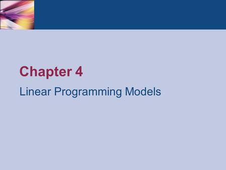 Chapter 4 Linear Programming Models. Thomson/South-Western 2007 © South-Western/Cengage Learning © 2012 Practical Management Science, 4e Winston/Albright.