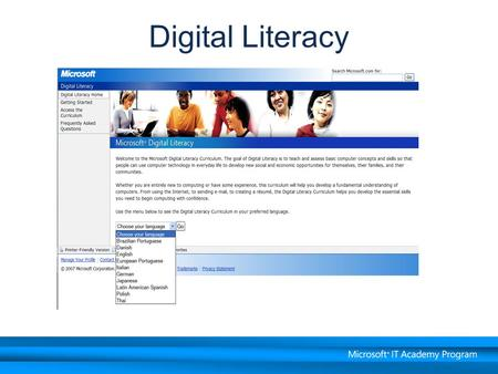 Digital Literacy. Productivity Programs Digital Literacy Courses and Topics Computer Basics Security and Privacy Internet and Web Basics Digital Lifestyle.