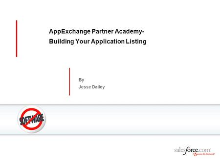 AppExchange Partner Academy- Building Your Application Listing By Jesse Dailey.