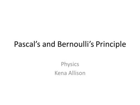 Pascal's and Bernoulli's Principle
