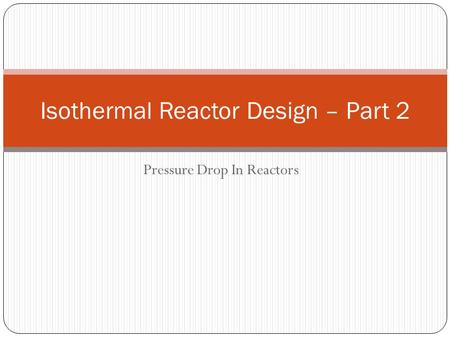 Isothermal Reactor Design – Part 2