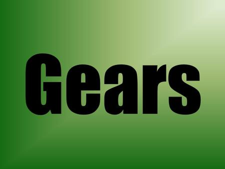Gears. Worm Drive 2 Parts – Worm – gear in screw form – Worm Gear – meshes with the worm to create a worm drive Perpendicular drive axes Direction of.