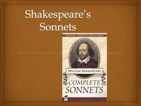   Shakespearean Sonnet/English Sonnet: A fourteen line poem broken up into three quatrains and one couplet. The three quatrains set up a question or.