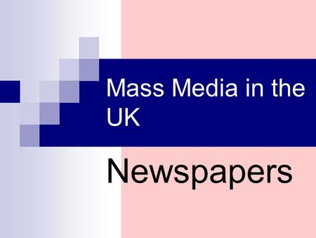 Mass Media in the UK Newspapers.