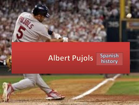 Albert Pujols was born January 16 1980. His given name at birth was José Alberto Pujols Alcántara. He was born in the Dominican Republic and moved to.