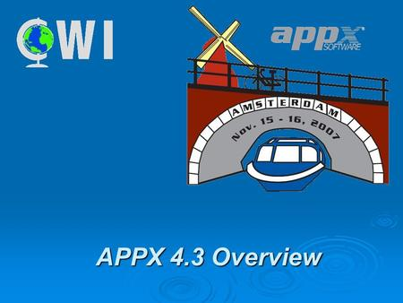 APPX 4.3 Overview. APPX 4.3  System Administration Application Change Management (SCCS) Application Change Management (SCCS) Runtime Process Monitor.