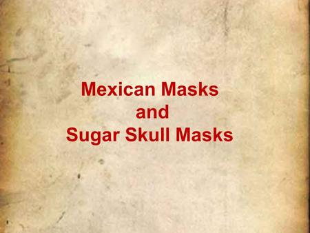 Mexican Masks and Sugar Skull Masks. Traditional Mexican masks are used commonly for story telling. The masks are used as part of the tradition of the.