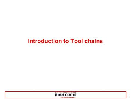 1 Introduction to Tool chains. 2 Tool chain for the Sitara Family (but it is true for other ARM based devices as well) A tool chain is a collection of.