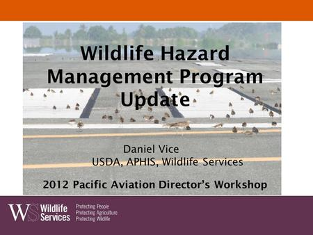Management Program Update 2012 Pacific Aviation Director's Workshop