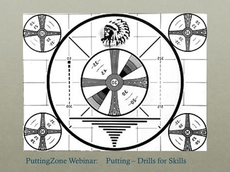 PuttingZone Webinar: Putting – Drills for Skills.