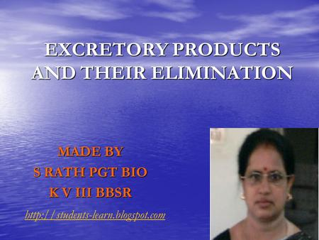 EXCRETORY PRODUCTS AND THEIR ELIMINATION MADE BY S RATH PGT BIO K V III BBSR