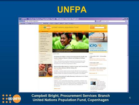 1 UNFPA Campbell Bright, Procurement Services Branch United Nations Population Fund, Copenhagen.