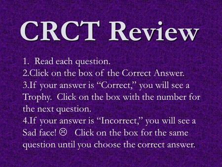CRCT Review 1. Read each question.
