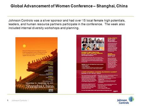 Johnson Controls |1 Global Advancement of Women Conference – Shanghai, China Johnson Controls was a silver sponsor and had over 15 local female high potentials,