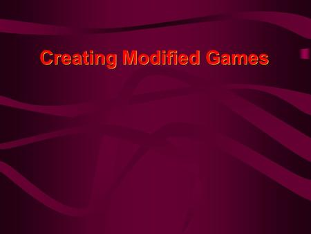 Creating Modified Games. Modified Games Defined Resemble the sport on which they are based, but adapted to suit the players' age, size, ability, skill.