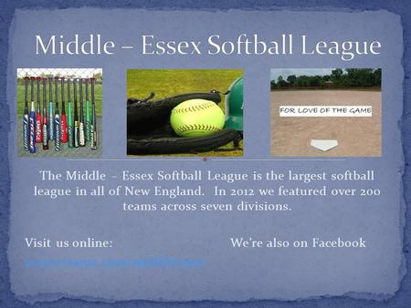 The Middle – Essex Softball League is the largest softball league in all of New England. In 2012 we featured over 200 teams across seven divisions. Visit.