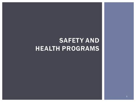 SAFETY AND HEALTH PROGRAMS 1. This presentation is adapted from the OSHA Safety and Health Programs presentation available on the OSHA website. CREDITS.