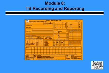 Module 8: TB Recording and Reporting