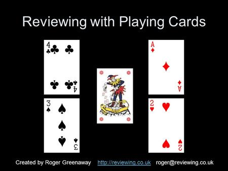 Reviewing with Playing Cards Created by Roger Greenaway