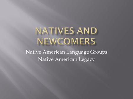 Native American Language Groups Native American Legacy.