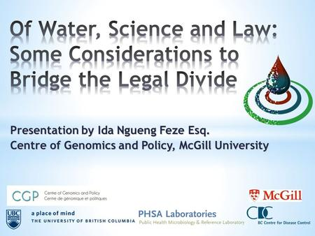 Presentation by Ida Ngueng Feze Esq. Centre of Genomics and Policy, McGill University.