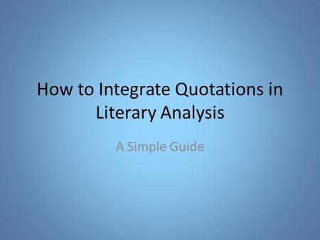 How to Integrate Quotations in Literary Analysis A Simple Guide.