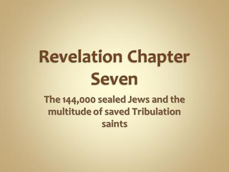 The 144,000 sealed Jews and the multitude of saved Tribulation saints.