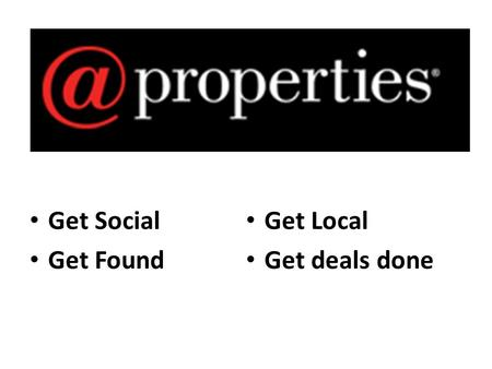 Get Social Get Found Get Local Get deals done.