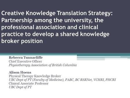 Creative Knowledge Translation Strategy: Partnership among the university, the professional association and clinical practice to develop a shared knowledge.