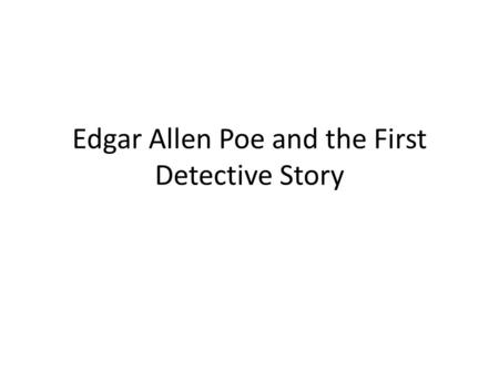 "Edgar Allen Poe and the First Detective Story. ""The Murders in the Rue Morgue"" 1841 Graham's Magazine Recognized as the first modern detective story Tale."