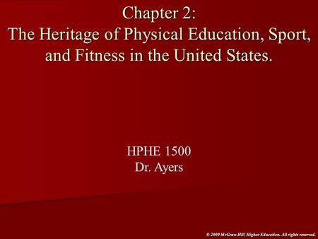 © 2009 McGraw-Hill Higher Education. All rights reserved. Chapter 2: The Heritage of Physical Education, Sport, and Fitness in the United States. HPHE.