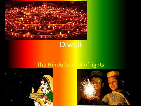 Diwali The Hindu festival of lights. Diwali's History > Diwali's was first celebrated thousands of years ago in India. > It was celebrated because Vishnu,