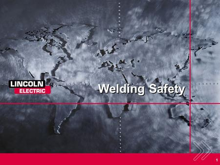1 Welding Safety. 2 3 4 Material Safety Data Sheets Material Safety Data Sheets (MSDS) are: –Required by law and OSHA –Created by the manufacturer of.
