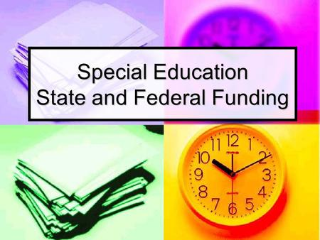 Special Education State and Federal Funding. Federal Funding In 1975, Congress promised to pay 40 percent of the cost of special education as part of.