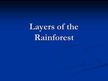 Layers of the Rainforest. There are four layers to the rainforest. Each layer has its own set of environmental conditions. Each layer also has its own.