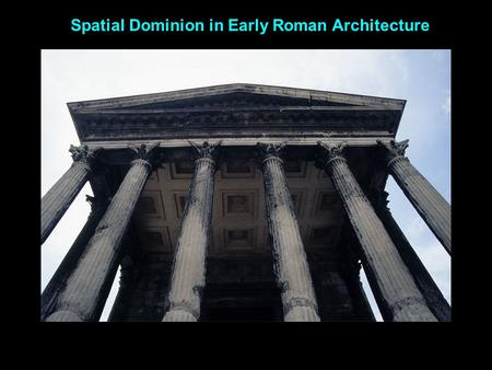 Spatial Dominion in Early Roman Architecture. Pompeii, Italy, city plan, esp. the forum and the basilica, 1 st cen. BC to 1 st cen. AD I. City plan of.