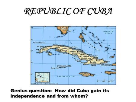 REPUBLIC OF CUBA Genius question: How did Cuba gain its independence and from whom?