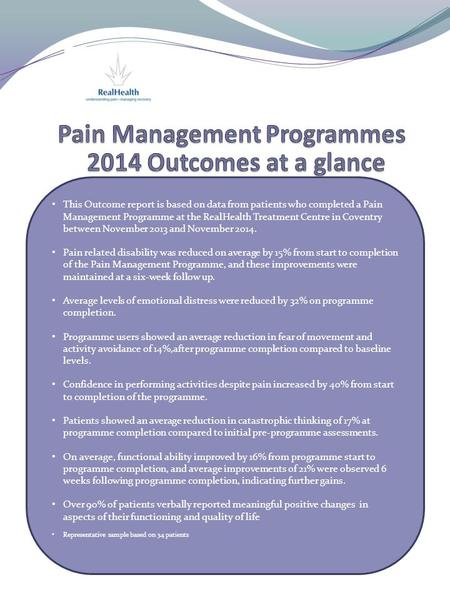 This Outcome report is based on data from patients who completed a Pain Management Programme at the RealHealth Treatment Centre in Coventry between November.