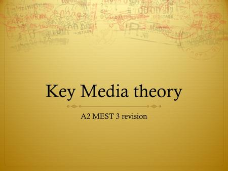 Key Media theory A2 MEST 3 revision. Structural theory  Codes or languages studied and the signs from which they are made such as words in a spoken or.