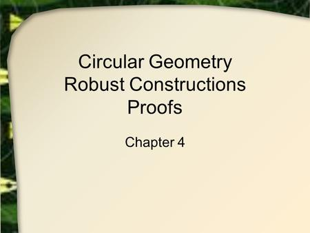 Circular Geometry Robust Constructions Proofs Chapter 4.