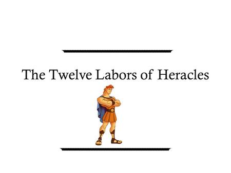 The Twelve Labors of Heracles. How did the labors come about? Heracles was born from the unfaithfulness of Zeus. Hera, Zeus' wife, decided to take revenge.