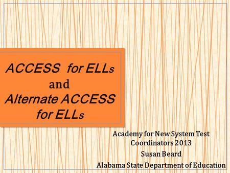 ACCESS for ELLs and Alternate ACCESS for ELLs