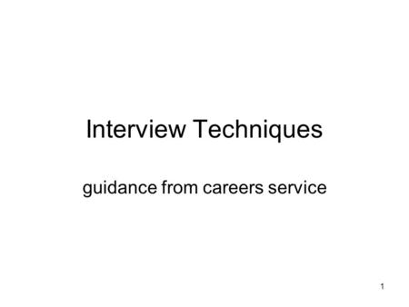 Interview Techniques guidance from careers service 1.