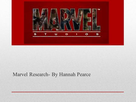 Marvel Research- By Hannah Pearce. Production- Media Ownership Marvel Studios, was originally known as Marvel Films from 1993 to 1996, is an American.
