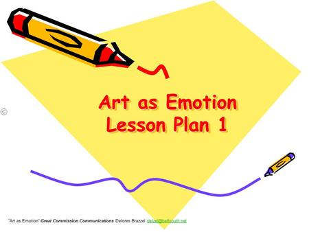 "Art as Emotion Lesson Plan 1 ""Art as Emotion"" Great Commission Communications Delores Brazzel"